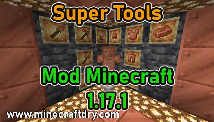 mod minecraft 1.17.1 super tools